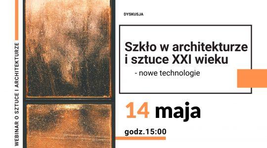 Webinar - Szkło w architekturze i sztuce XXI wieku. ARCHIGLASS, MIA URBO DESIGN, TOTALGLASS